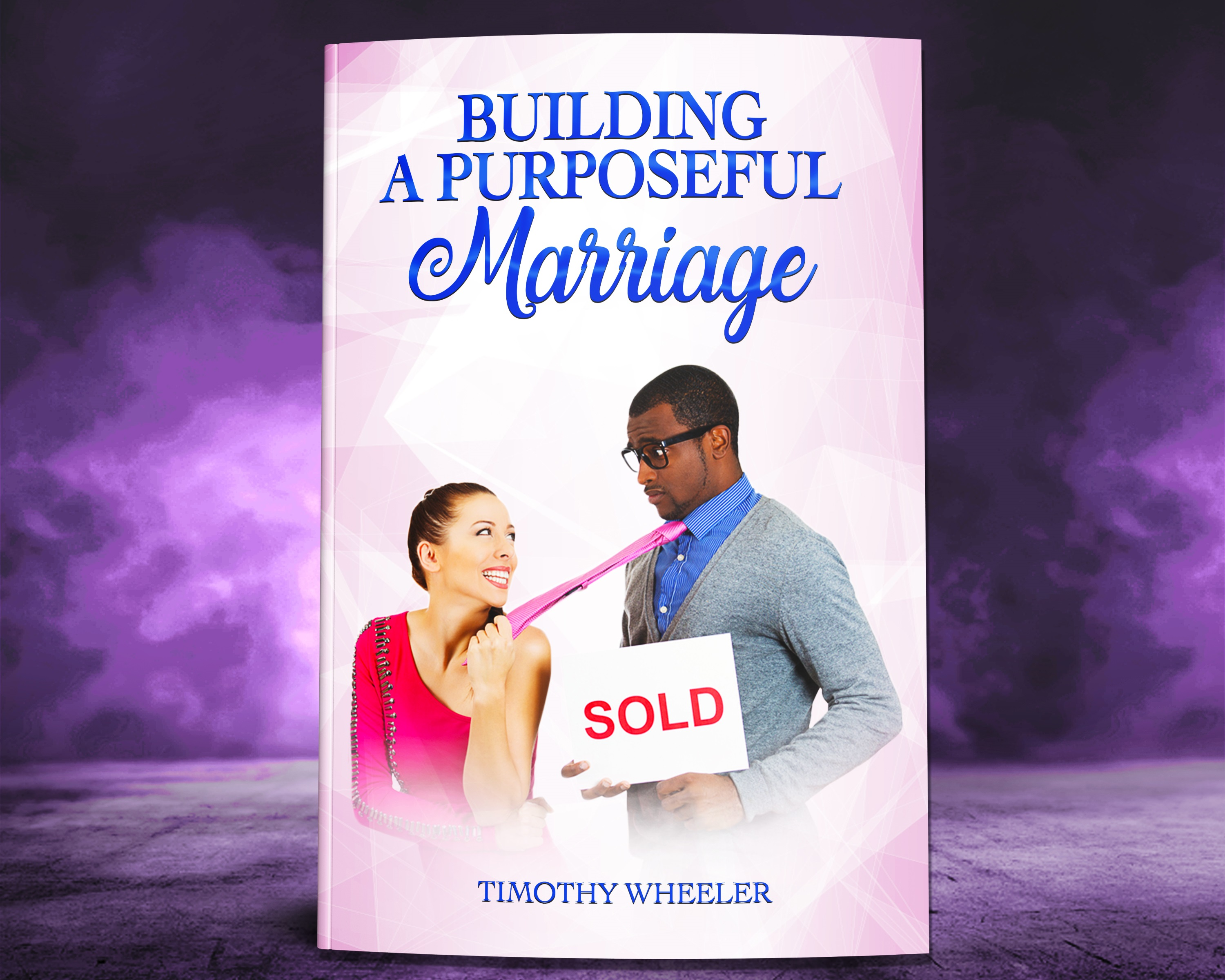 Building A Purposeful Marriage